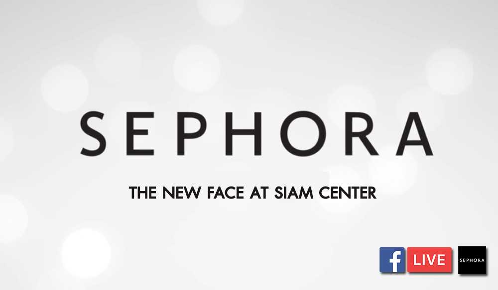 SEPHORA - The New Face at Siam Center
