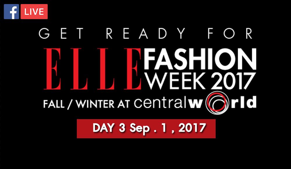 ชมย้อนหลัง Day 3 | ELLE Fashion Week 2017