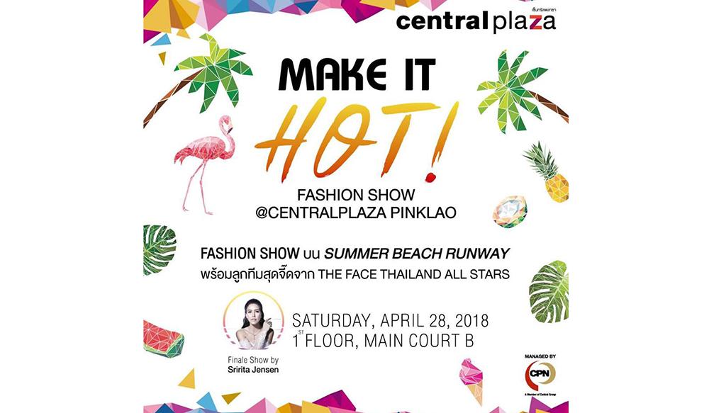 MAKE IT HOT! A Fashion Show @CentralPlaza Pinklao